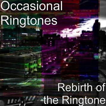 Rebirth of the Ringtone