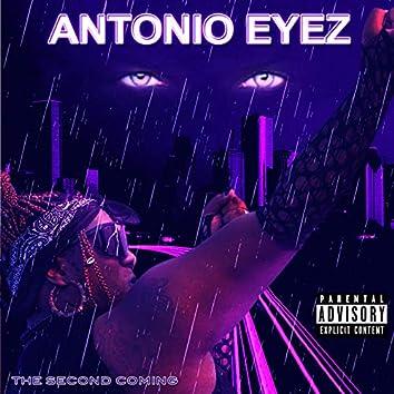 Antonio Eyez the Second Coming