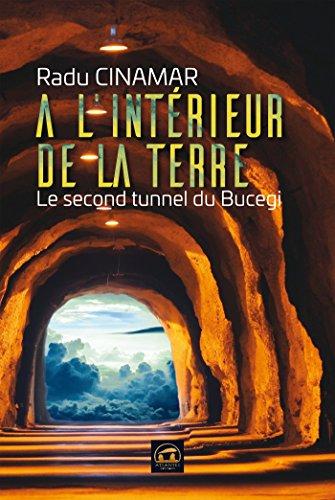 A l'intérieur de la Terre: Le second tunnel de Bucegi (OVNIS)