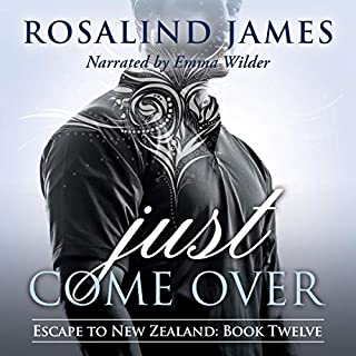 Just Come Over     Escape to New Zealand Series, Book 12              By:                                                                                                                                 Rosalind James                               Narrated by:                                                                                                                                 Emma Wilder                      Length: 15 hrs and 52 mins     4 ratings     Overall 5.0