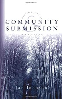 Community & Submission (Spiritual Disciplines Bible Studies) by [Jan Johnson]