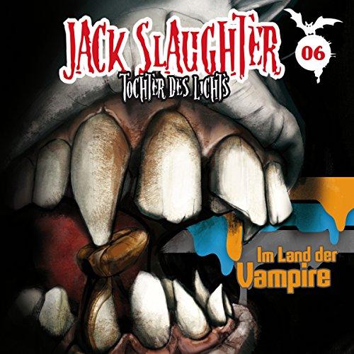 Im Land der Vampire (Jack Slaughter - Tochter des Lichts 6) Titelbild