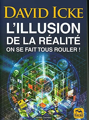 L'illusion de la réalité: On se fait tous rouler !