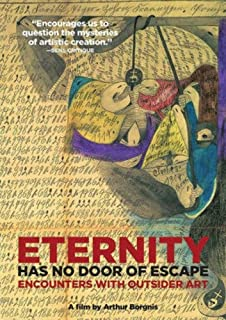 Eternity Has No Door of Escape: Encounters with Outsider Art