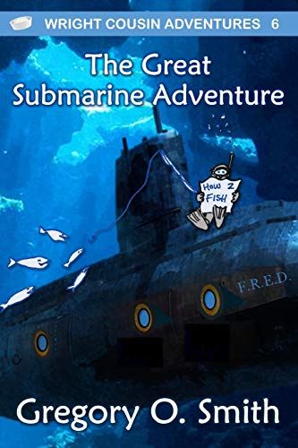 The Great Submarine Adventure (Wright Cousin Adventures, Band 6)