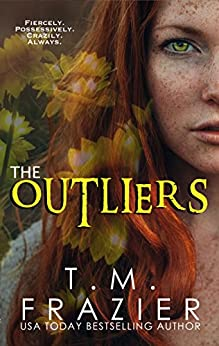 The Outliers: (The Outskirts Duet Book 2) by [T.M. Frazier]