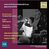 リムスキー=コルサコフ : プスコフの娘 序曲   ブラームス : ヴァイオリン協奏曲 ニ長調 Op.77 (Concerrt de l'Orchestre National de France  donne le 12 avril 1978 ~ Rimsky-Korsakov : The Maid of Pskov overture   Brahms : Violin Concerto   Shostakovich : Symphony No.5 / Gidon Kremer (Violin)   Orchestre National de France   Evgeny Svetlanov) (2CD) [輸入盤]