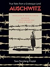 Auschwitz: True Tales From a Grotesque Land First edition by Nomberg-Przytyk, Sara (1985) Hardcover