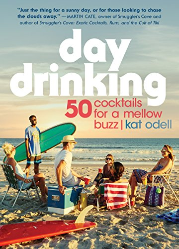 Day Drinking: 50 Cocktails for a Mollow Buzz