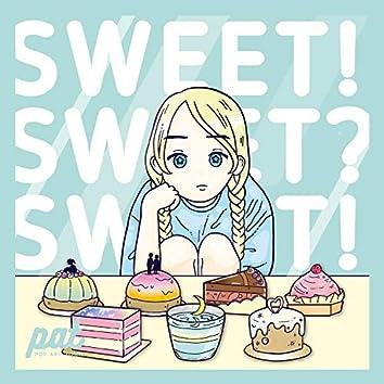 Sweet! Sweet? Sweet!