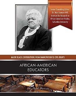 African American Educators (Major Black Contributions from Emancipat) by [Elizabeth Massie]