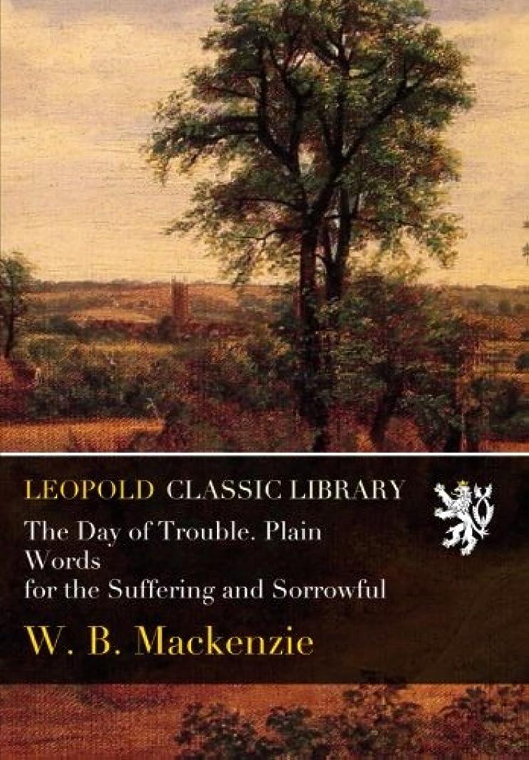 エクステントレイア敵The Day of Trouble. Plain Words for the Suffering and Sorrowful