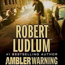 The Ambler Warning: A Novel