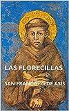 LAS FLORECILLAS: SAN FRANCISCO DE ASÍS