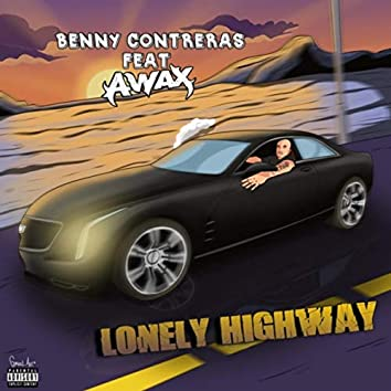Lonely Highway (feat. A-Wax)