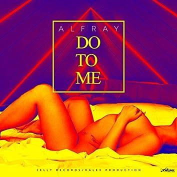 Do To Me - Single