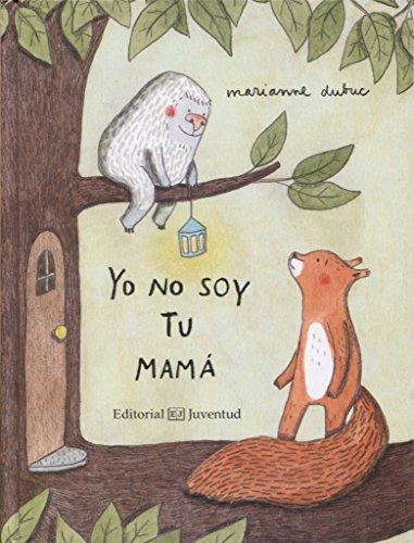 Yo no soy tu mamá (Mis primeros cuentos)