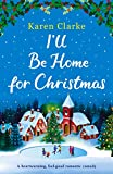 I'll Be Home for Christmas: A heartwarming feel good romantic comedy