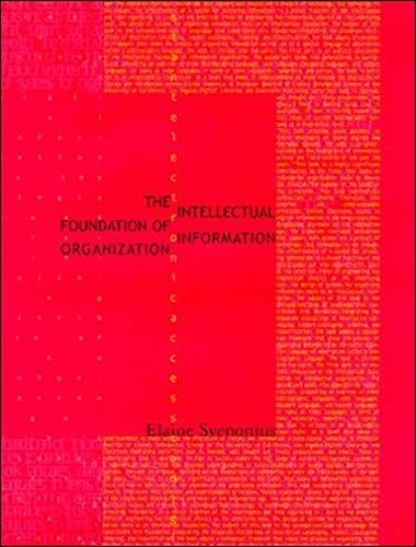 Compare Textbook Prices for The Intellectual Foundation of Information Organization Digital Libraries and Electronic Publishing 1 Edition ISBN 9780262512619 by Svenonius, Elaine