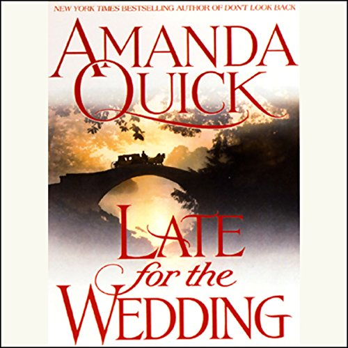 Late for the Wedding     Lavinia Lake, Book 3              By:                                                                                                                                 Amanda Quick                               Narrated by:                                                                                                                                 Josephine Bailey                      Length: 10 hrs and 39 mins     12 ratings     Overall 4.3