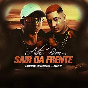 Acho Bom Sair da Frente (feat. Dj Will DF)