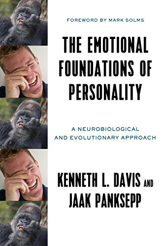 The Emotional Foundations of Personality: A Neurobiological and Evolutionary Approach (English Edition)
