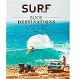 Guide destinations Surf : 120 spots où surfer. Tout pour s'organiser
