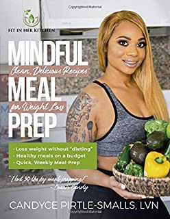 Mindful Meal Prep: Clean, Delicious Recipes for Weight Loss
