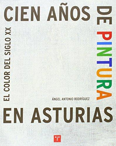 100 años de pintura en Asturias.: El color del siglo XX (Colección Mayor)