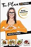 Tu plan EnForma: Recetas y entrenamientos para una vida saludable (Fuera de...