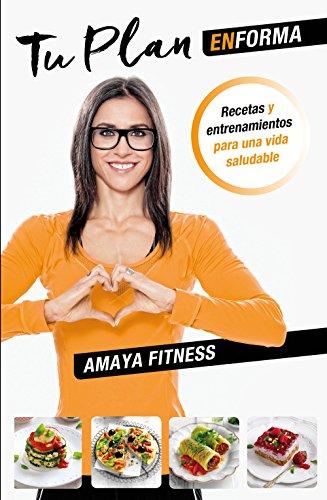 Tu plan EnForma: Recetas y entrenamientos para una vida saludable (Fuera de Colección)