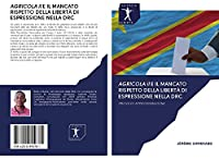 AGRICOLA II E IL MANCATO RISPETTO DELLA LIBERTÀ DI ESPRESSIONE NELLA DRC: PROVA DI APPROSSIMAZIONE