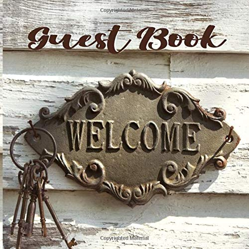 """Welcome Guest Book: Vacation Short Term Rental Guest Book Sign In, Cabin, Airbnb, Guest House, Hotel, Bed and Breakfast, Lake House, Vrbo and More  8.25"""" x 8.25"""" 200 pages"""