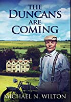 The Duncans Are Coming: Premium Large Print Hardcover Edition