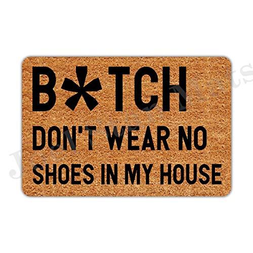 Joelmat Entrance Bitch Don't Wear No Shoes in My House Non-Slip Indoor Rubber Door Mats for Front Door/Bathroom/Garden/Kitchen/Bedroom 23.6'x 15.7'