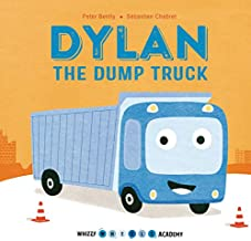 Dylan the Dump Truck (Whizzy Wheels Academy)