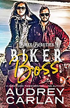 Biker Boss (Biker Beauties Book 4) by [Audrey Carlan]
