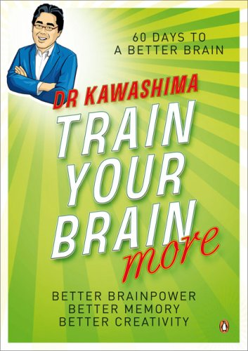 Train Your Brain More: 60 Days to an Even Better Brain