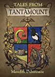 Tales From Tantamount: Being a found record of the town of Tantamount, starting