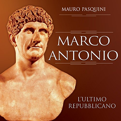 Marco Antonio: L'ultimo repubblicano audiobook cover art