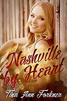 Nashville by Heart by [Tina Ann Forkner]