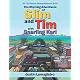 The Rhyming Adventures of Slim and Tim with Snarling Karl: Mr. L's Character Building Adventure Series (English Edition)