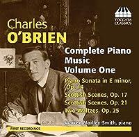 チャールズ・オブライエン:ピアノ作品全集 第1集(O'brien:complete Piano Music Vol 1)