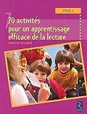 Cycle 2 - 70 activités pour un apprentissage efficace de la lecture - RETZ - 29/06/2006