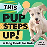 This Pup Steps Up!: A Dog Book for Kids
