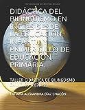 DIDÁCTICA DEL BILINGÜISMO EN EDUCACIÓN INFANTIL Y PRIMER CICLO DE EDUCACIÓN...