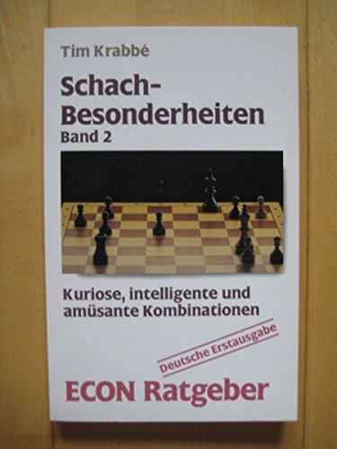 Schach-Besonderheiten, Band 2: Kuriose, intelligente und amüsante Kombinationen