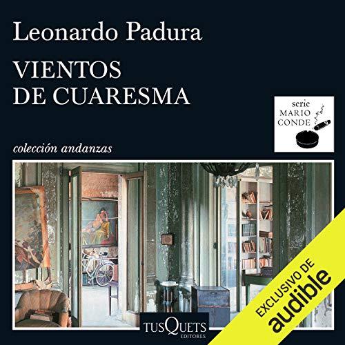 Vientos de cuaresma                   By:                                                                                                                                 Leonardo Padura                               Narrated by:                                                                                                                                 Raonel Rosales                      Length: 6 hrs and 46 mins     7 ratings     Overall 4.9