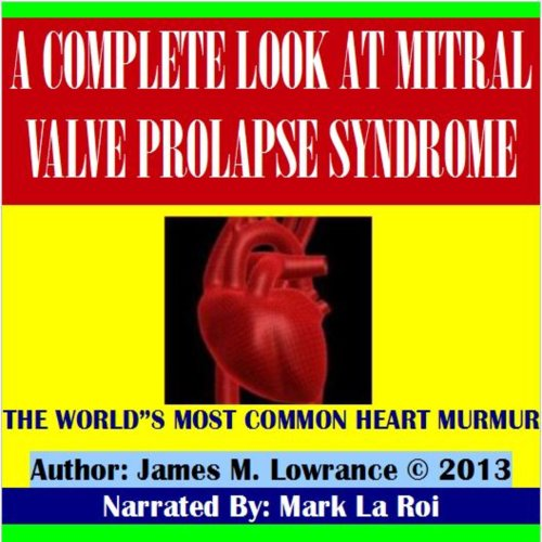 A Complete Look at Mitral Valve Prolapse Syndrome cover art