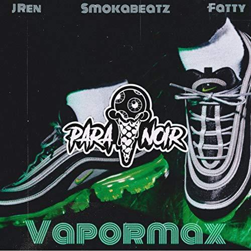 Vapor Max (feat. J Ren, Fatty & Smokabeatz) [Explicit]